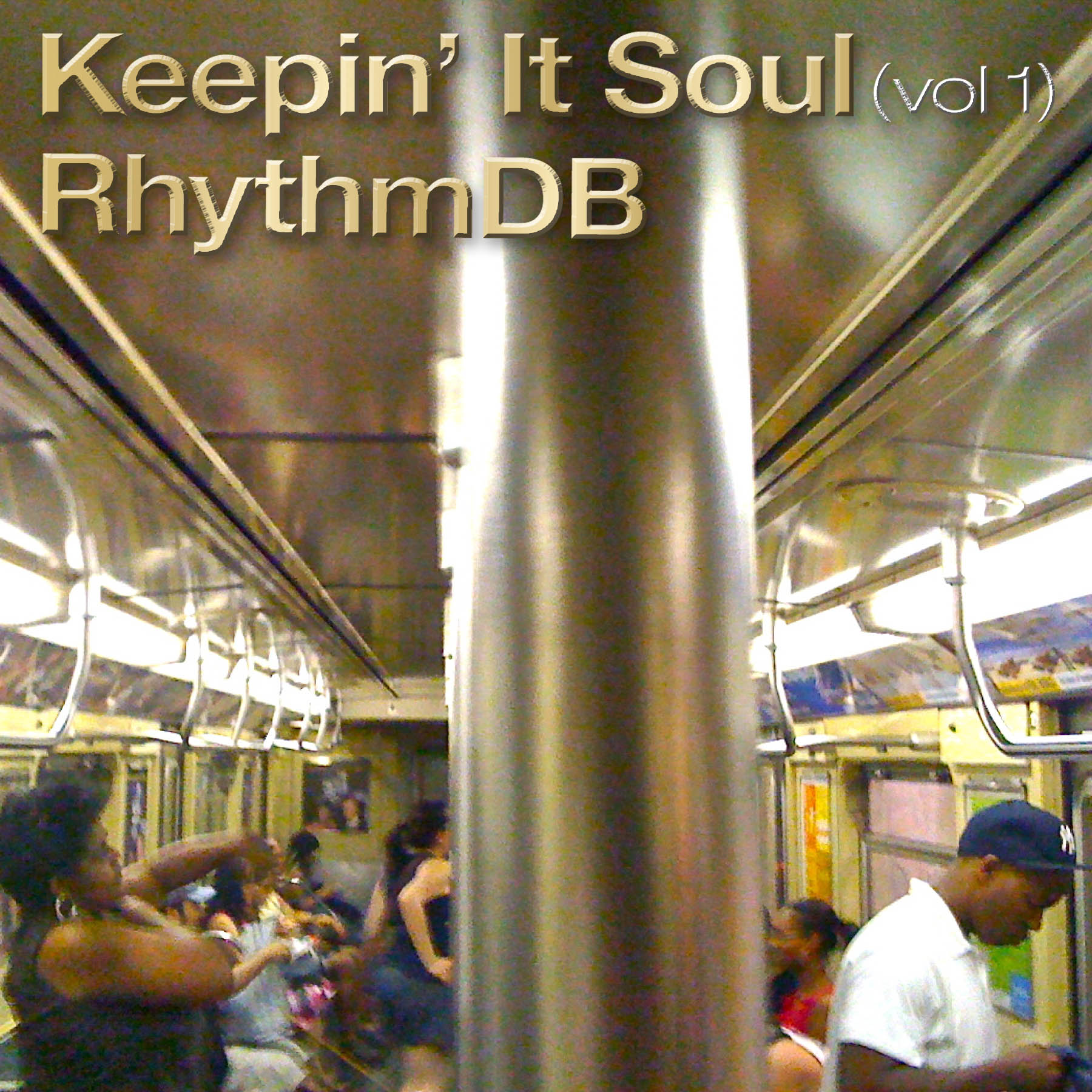 Keepin' It Soul (Vol. 1) NEW PODCAST by RhythmDB