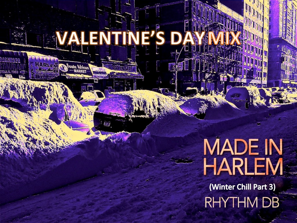 MADE IN HARLEM (Winter Chill Part 3) Valentine&#039;s Day Mix