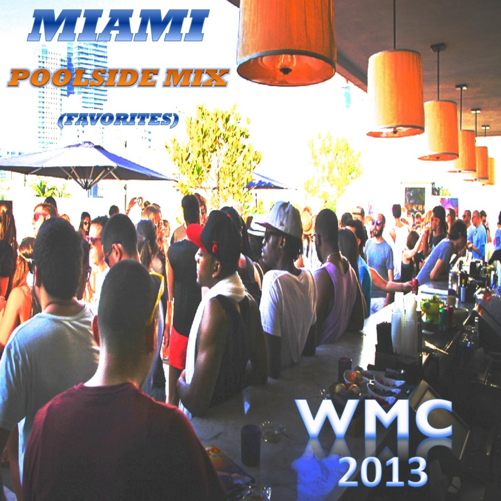 From Miami to Harlem - Miami Poolside Mix 2013 (Podcast)