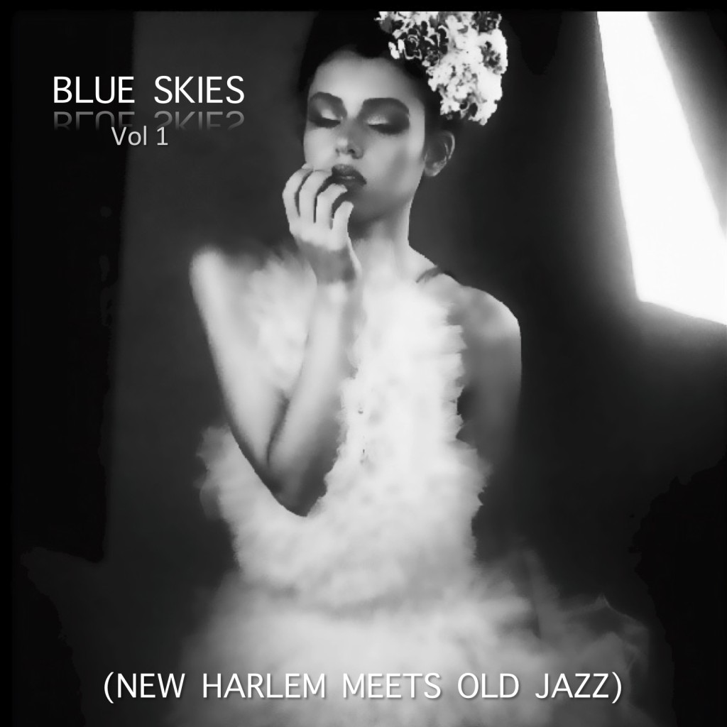 """BLUE SKIES"" (New Harlem Meets Old Jazz) MIX"